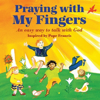 PRAYING WITH MY FINGERS - 9781612615257 - Catholic Book & Gift Store