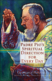 PADRE PIO'S SPIRITUAL DIRECTION FOR EVERY DAY - 9781616360054 - Catholic Book & Gift Store