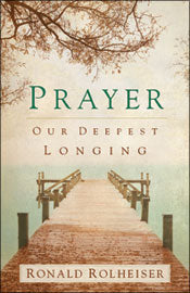 PRAYER: OUR DEEPEST LONGING - 9781616366575 - Catholic Book & Gift Store