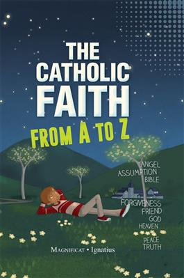 CATHOLIC FAITH FROM A TO Z - 9781621641766 - Catholic Book & Gift Store