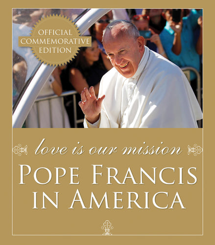 LOVE IS OUR MISSION - 9781632530547 - Catholic Book & Gift Store