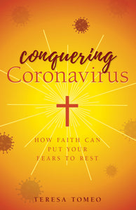 CONQUERING CORONAVIRUS: HOW FAITH CAN PUT YOUR FEARS TO REST