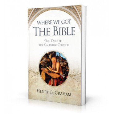 Where We Got The Bible - 9781888992045 - Catholic Book & Gift Store