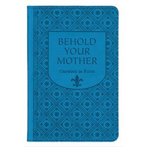 BEHOLD YOUR MOTHER/GIFT EDITION - B1632 - Catholic Book & Gift Store