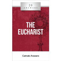20 ANSWERS: THE EUCHARIST - CB402 - Catholic Book & Gift Store