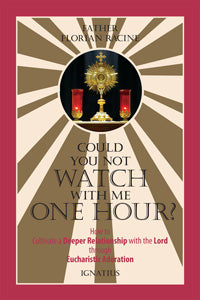 COULD YOU NOT WATCH WITH ME ONE HOUR? - CNWH-P - Catholic Book & Gift Store