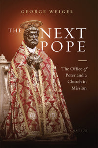 NEXT POPE: THE OFFICE OF PETER AND A CHURCH IN MISSION