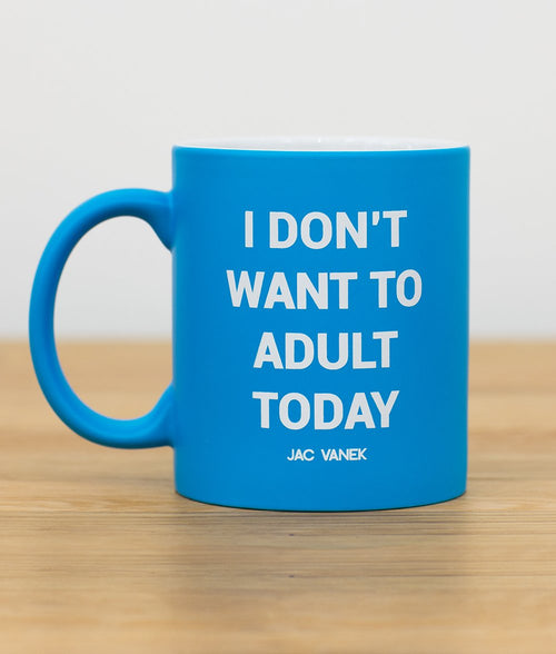 DON'T WANT TO ADULT