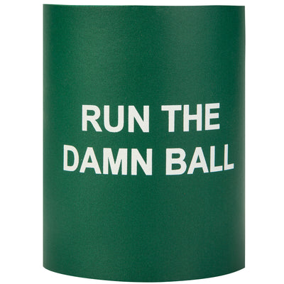 Run The Damn Ball Foam Koozie - OnwardReserve