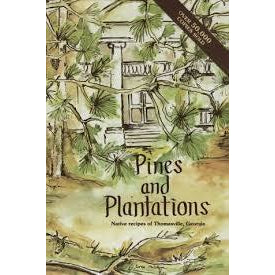 Pines and Plantations: Native Recipes of Thomasville, Georgia - OnwardReserve