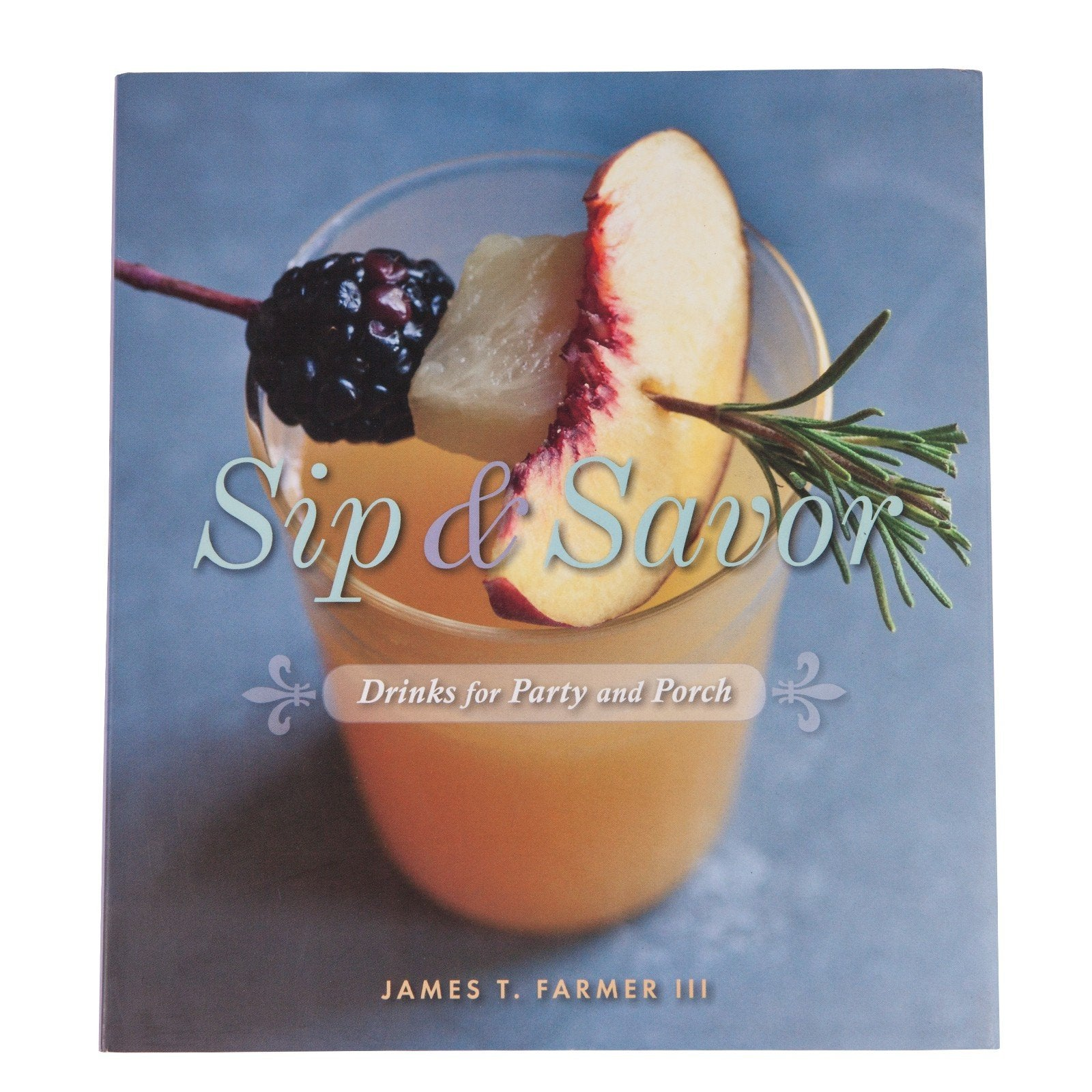 Sip & Savor: Drinks for Party and Porch - OnwardReserve