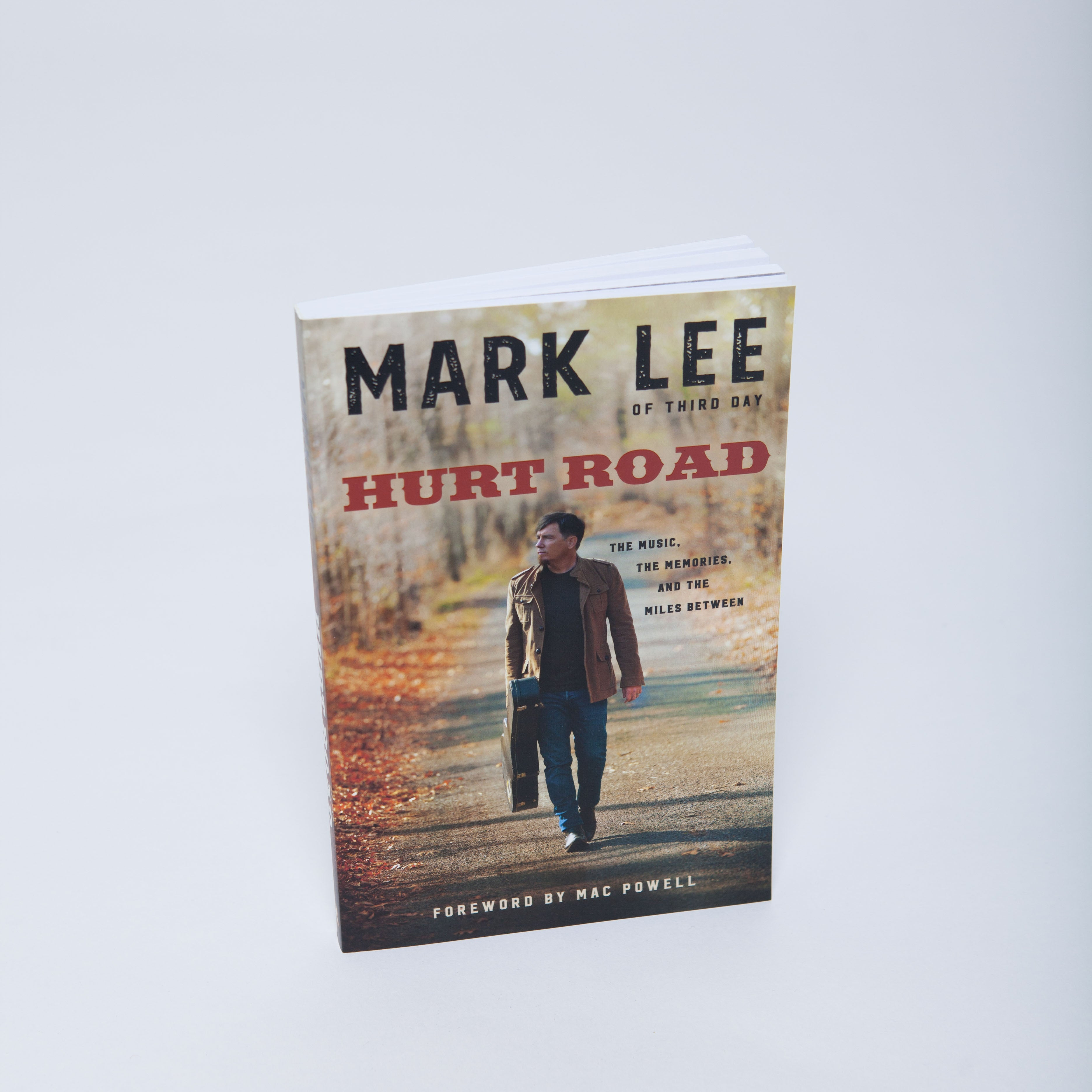 Hurt Road: The Music, The Memories, And The Miles Between by Mark Lee