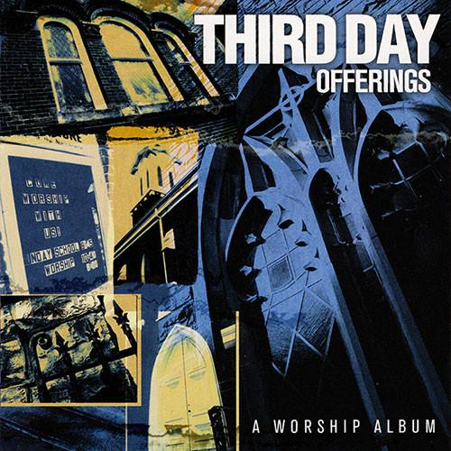 Third Day Offerings: I CD