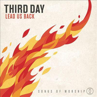 Third Day Lead Us Back Songs of Worship CD