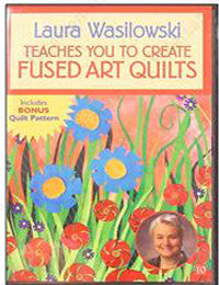 Laura Wasilowski Teaches You To Create Fused Art Quilts DVD