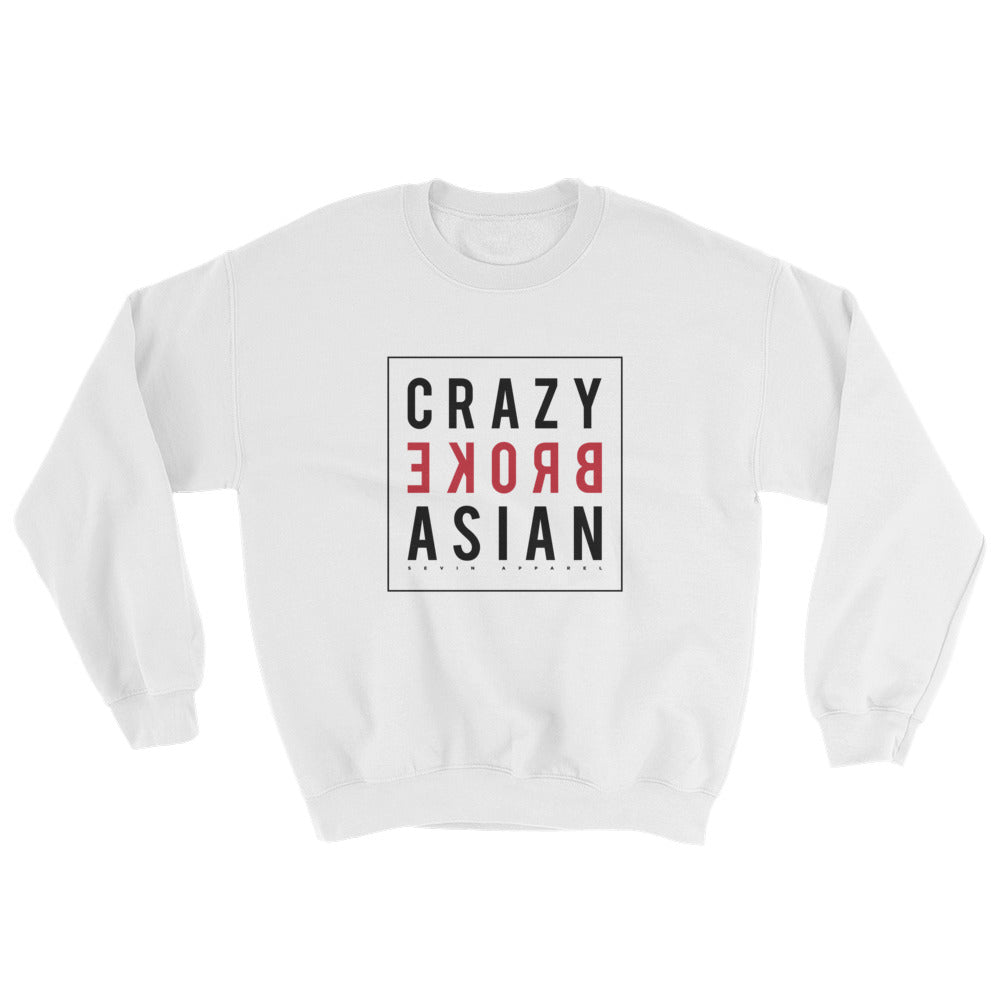 Crazy broke asian Sweatshirt