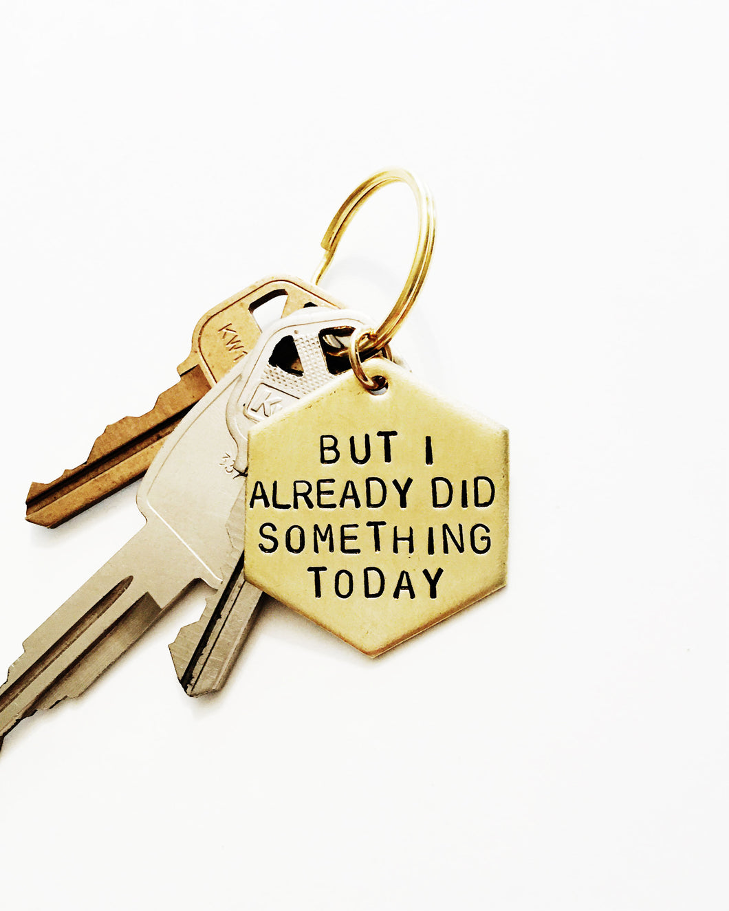 But I Already Did Something Today Handstamped Hexagon Keychain