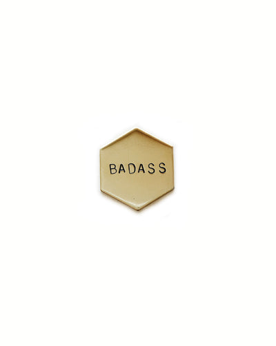 Badass Handstamped Hexagon Pin