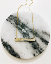 I've Basically Never Been Better Handstamped Bar Necklace