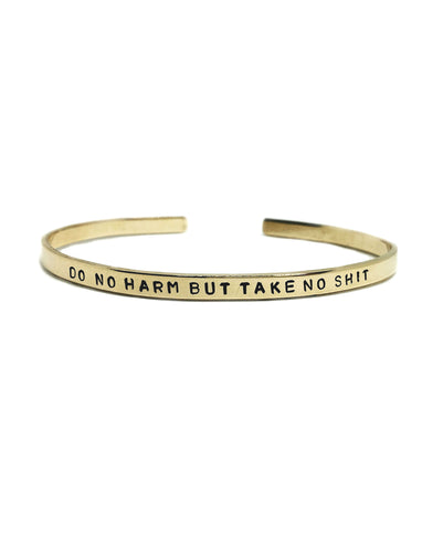 Do No Harm But Take No Sh*t Handstamped Skinny Cuff