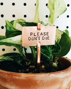 Please Don't Die Plant Marker Stake