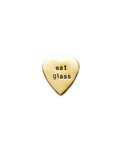Eat Glass Handstamped Heart Pin