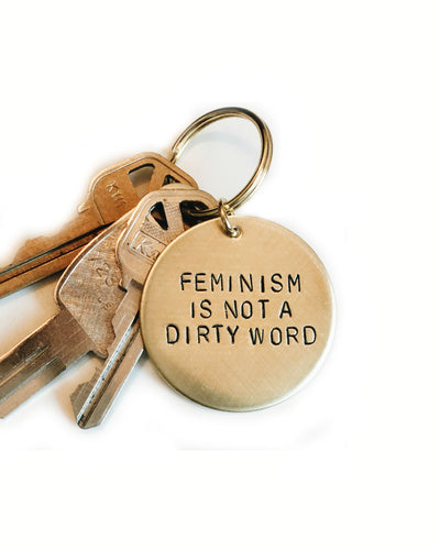 Feminism Is Not A Dirty Word Handstamped Keychain