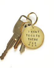 I Want To Go To There Handstamped Keychain