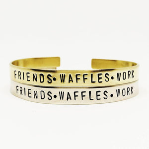 Friends • Waffles • Work Handstamped Cuff