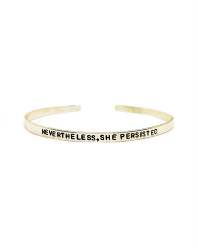 Nevertheless, She Persisted Handstamped Skinny Cuff