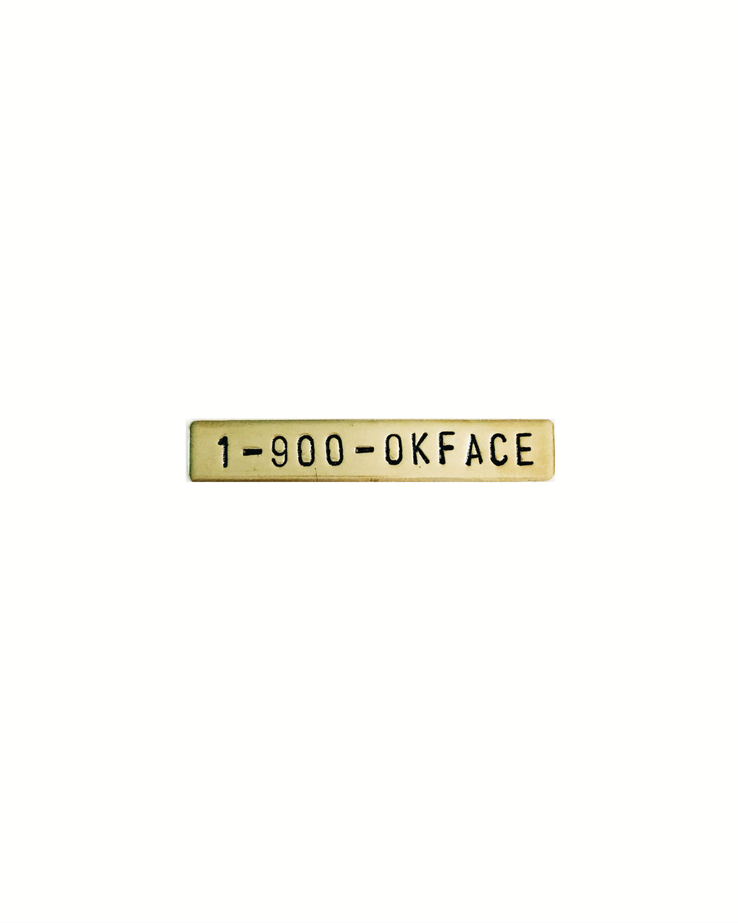1-900-OKFACE Handstamped Circle Pin