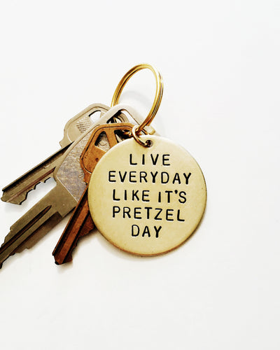 Live Everyday Like It's Pretzel Day Handstamped Keychain