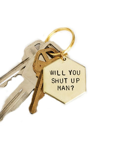 Will You Shut Up, Man? Handstamped Hexagon Keychain