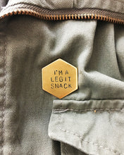 I'm A Legit Snack Handstamped Hexagon Pin