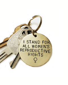 I Stand For All Women's Reproductive Rights Handstamped Keychain