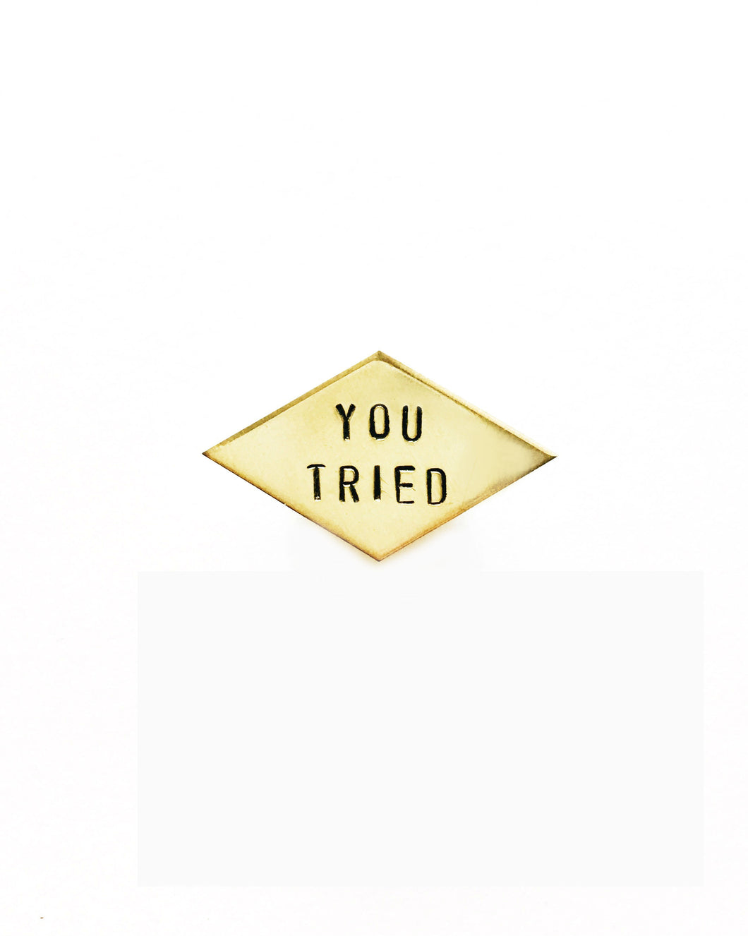 You Tried Handstamped Diamond Pin