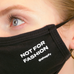 'Not For Fashion' Mask - Fashionably Yours Design Consignment