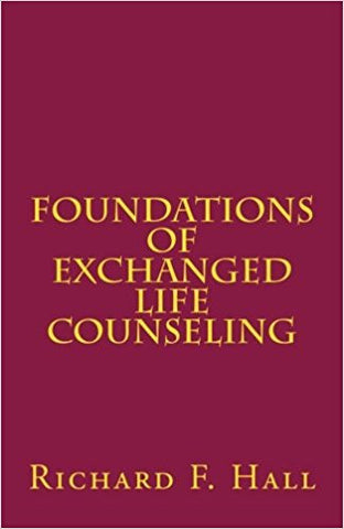 Foundations Of Exchanged Life Counseling