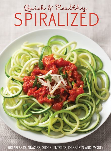 Quick and Healthy Spiralized Cook Book
