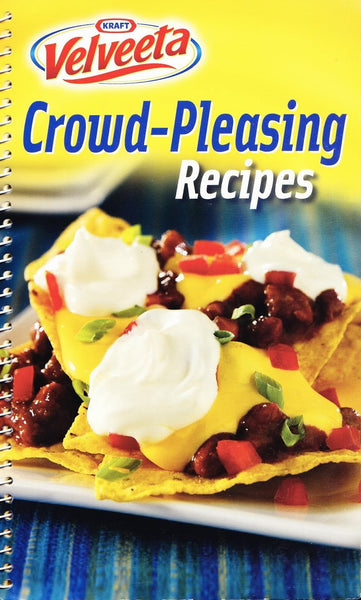 Velveeta Crowd Pleasing Recipes Cookbook