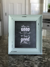 Today Is A Good Day To Have A Good Day Printable