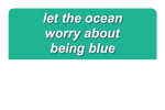 Dont Be Blue