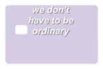 Dont Be Ordinary