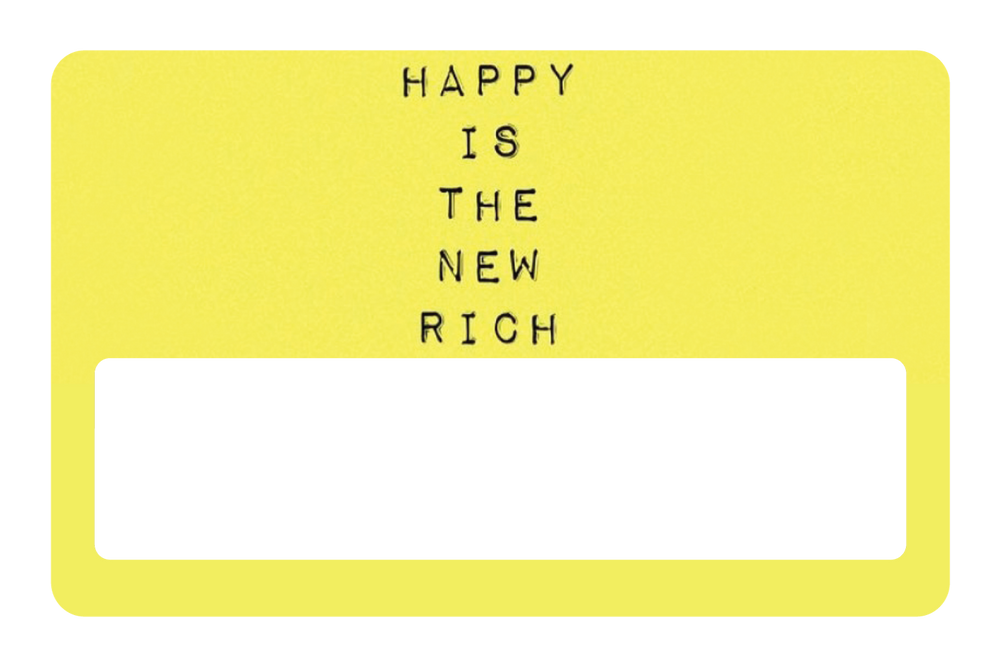 Happy Is The New Rich