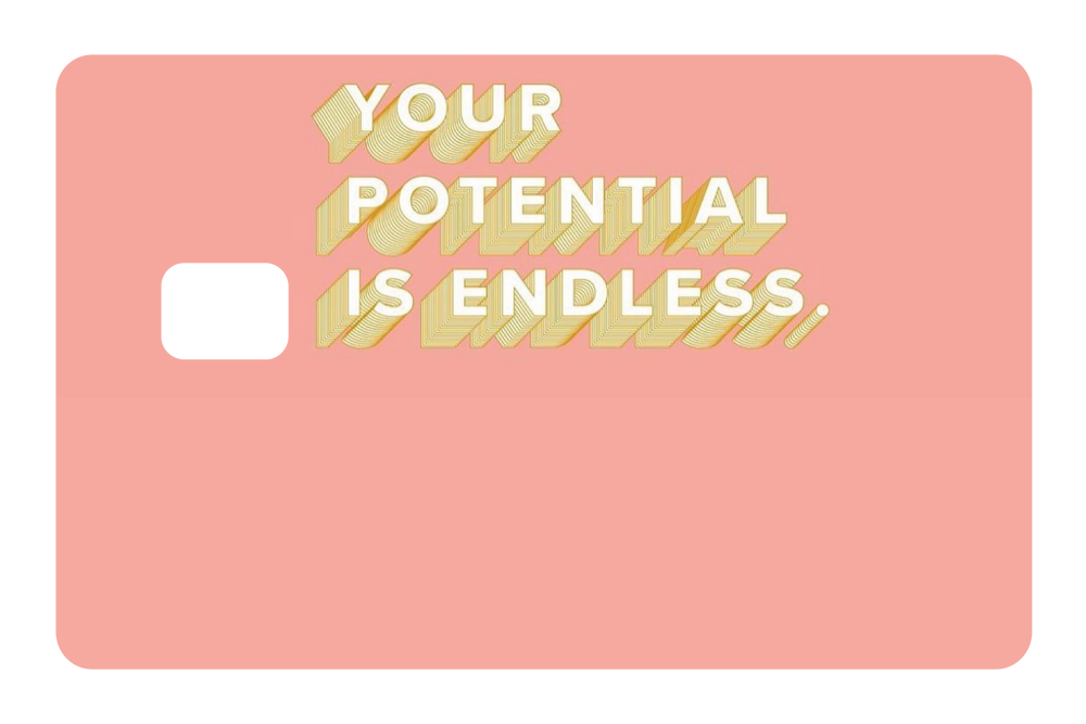 Your Potential is Endless