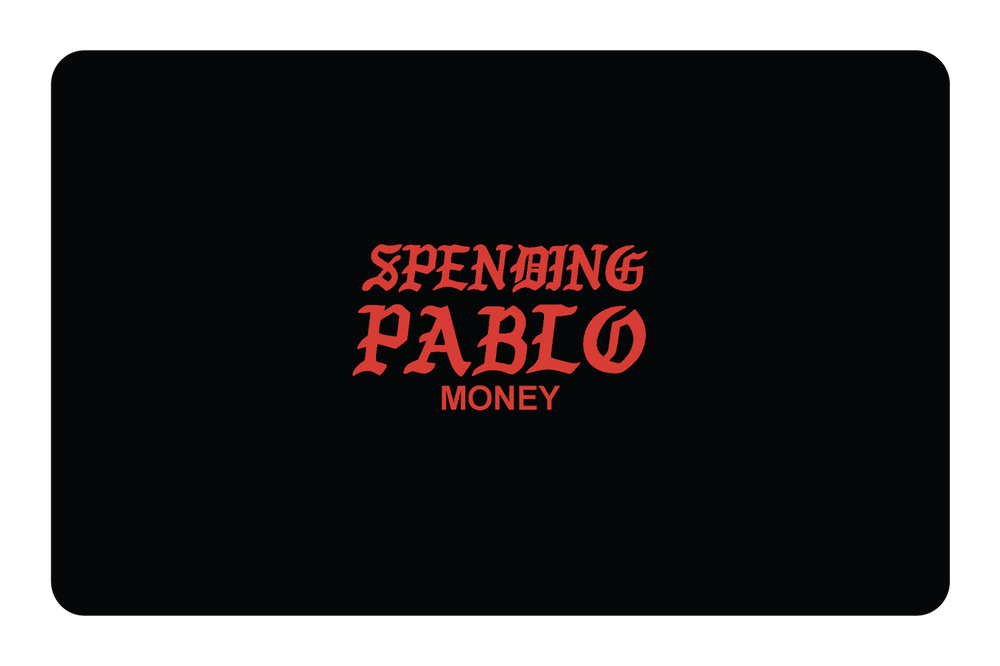 Spending Pablo Money
