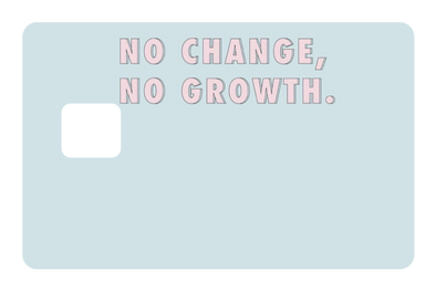 No Change No Growth