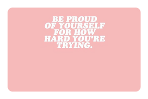 Be Proud Of Yourself