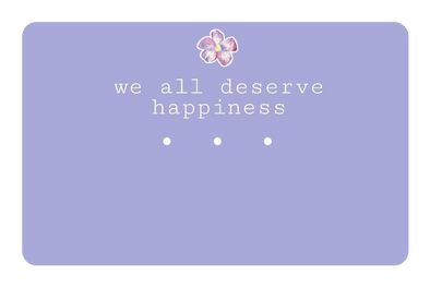 We All Deserve Happiness