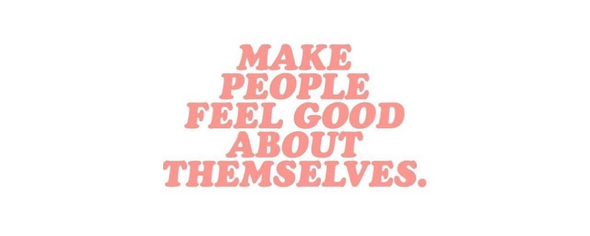 Make People Feel Good